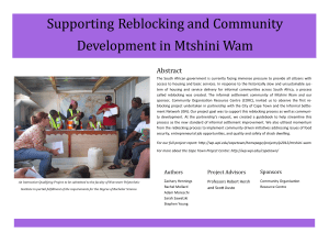 Supporting Reblocking and Community Development in Mtshini Wam Abstract