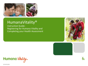 HumanaVitality® Instruction Guide: Registering for Humana Vitality and Completing your Health Assessment