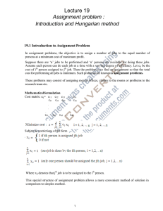 Lecture 19 Assignment problem : Introduction and Hungarian method