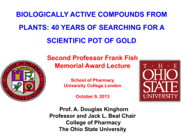 BIOLOGICALLY ACTIVE COMPOUNDS FROM PLANTS: 40 YEARS OF SEARCHING FOR A