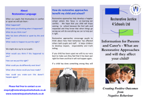 Restorative Justice About Restorative Language How do restorative approaches