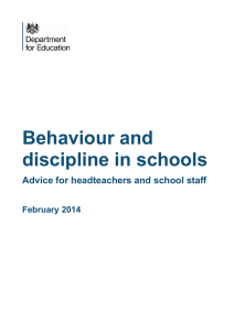 Behaviour and discipline in schools Advice for headteachers and school staff February 2014