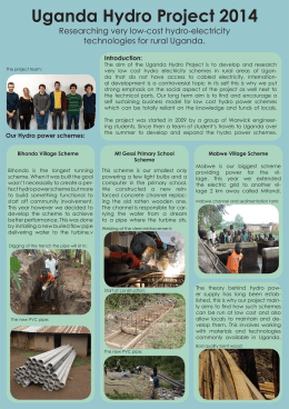 Uganda Hydro Project 2014 Researching very low-cost hydro-electricity technologies for rural Uganda. Introduction: