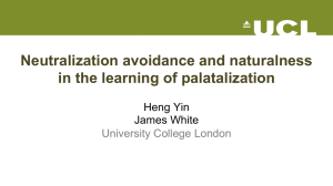 Neutralization avoidance and naturalness in the learning of palatalization  Heng Yin