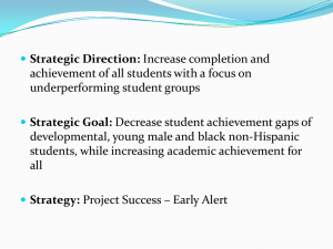 Strategic Direction: Strategic Goal: achievement of all students with a focus on