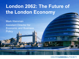 London 2062: The Future of the London Economy Mark Kleinman Assistant Director for