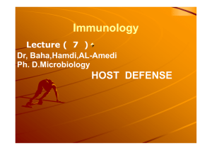 Immunology HOST DEFENSE Lecture ( Lecture ( 7