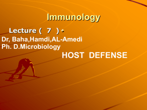Immunology HOST  DEFENSE Lecture (  7  )