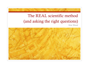 The REAL scientific method (and asking the right questions) Erin Wood