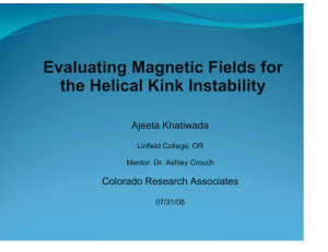 Evaluating Magnetic Fields for the Helical Kink Instability Ajeeta Khatiwada Colorado Research Associates