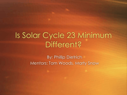 Is Solar Cycle 23 Minimum Different? By: Phillip Dietrich