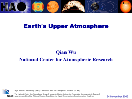 Earth's Upper Atmosphere Qian Wu National Center for Atmospheric Research