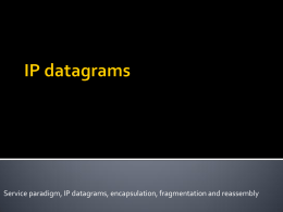 Service paradigm, IP datagrams, encapsulation, fragmentation and reassembly