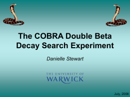 The COBRA Double Beta Decay Search Experiment Danielle Stewart July, 2006