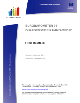 EUROBAROMETER 76 FIRST RESULTS PUBLIC OPINION IN THE EUROPEAN UNION Standard Eurobarometer