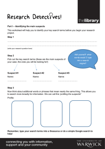 This worksheet will help you to identify your key search terms... project. Part I – Identifying the main suspects