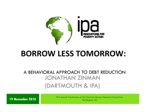 BORROW LESS TOMORROW: A BEHA APPROACH TO DEBT REDUCTION JONATHAN ZINMAN (DARTMOUTH & IPA)
