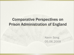 Comparative Perspectives on Prison Administration of England Kevin Song 05.06.2009