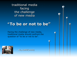 """ To be or not to be"" traditional media facing"