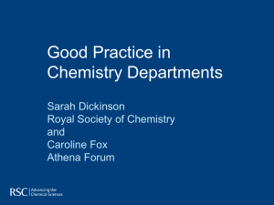 Good Practice in Chemistry Departments Sarah Dickinson Royal Society of Chemistry