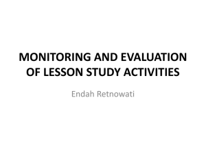 MONITORING AND EVALUATION OF LESSON STUDY ACTIVITIES Endah Retnowati