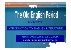 450-1150 INTRODUCTION TO ENGLISH LITERATURE  Nandy Intan Kurnia, S.S., M.Hum.