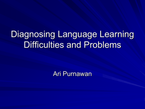 Diagnosing Language Learning Difficulties and Problems Ari Purnawan