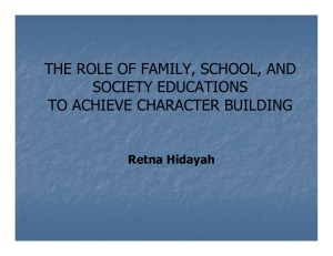 THE ROLE OF FAMILY, SCHOOL, AND SOCIETY EDUCATIONS TO ACHIEVE CHARACTER BUILDING