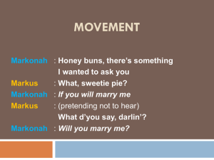 MOVEMENT Markonah : What, sweetie pie?