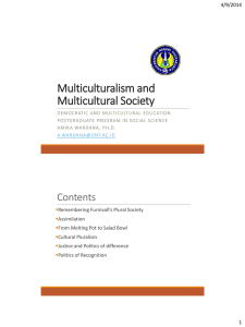Multiculturalism and Multicultural Society 4/9/2014