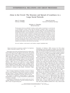 Alone in the Crowd: The Structure and Spread of Loneliness... Large Social Network INTERPERSONAL RELATIONS AND GROUP PROCESSES John T. Cacioppo