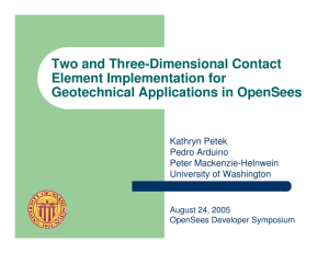 Two and Three-Dimensional Contact Element Implementation for Geotechnical Applications in OpenSees Kathryn Petek