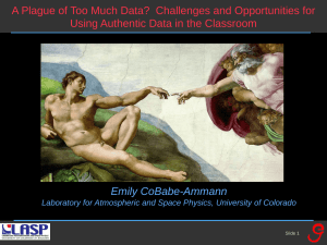 A Plague of Too Much Data?  Challenges and Opportunities... Using Authentic Data in the Classroom Emily CoBabe-Ammann