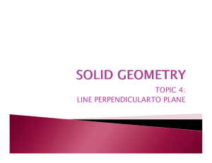 TOPIC 4: LINE PERPENDICULARTO PLANE