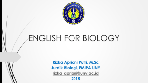 ENGLISH FOR BIOLOGY Rizka Apriani Putri, M.Sc Jurdik Biologi, FMIPA UNY 2015