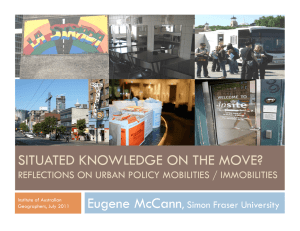 SITUATED KNOWLEDGE ON THE MOVE? Eugene McCann , Simon Fraser University
