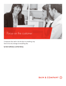 Focus on the customer By Mark Gottfredson and Rob Markey