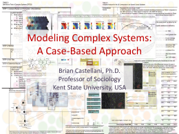 Modeling Complex Systems: A Case-Based Approach Brian Castellani, Ph.D. Professor of Sociology