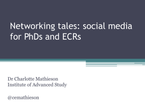 Networking tales: social media for PhDs and ECRs Dr Charlotte Mathieson