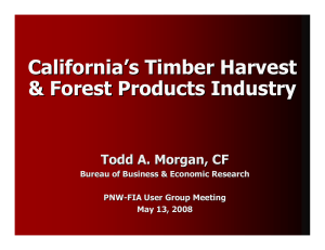 California's Timber Harvest & Forest Products Industry Todd A. Morgan, CF