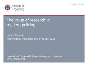 The value of research in modern policing Nerys Thomas