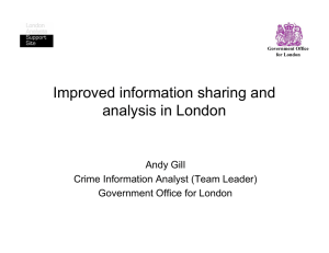 Improved information sharing and analysis in London Andy Gill