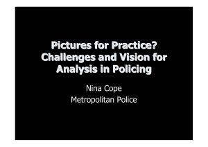 Pictures for Practice? Challenges and Vision for Analysis in Policing Nina Cope