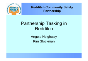 Partnership Tasking in Redditch Angela Heighway Kim Stockman