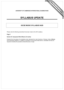 SYLLABUS UPDATE IGCSE MUSIC SYLLABUS 0429 www.XtremePapers.com