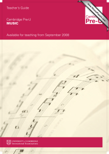 Teacher's Guide Cambridge Pre-U Available for teaching from September 2008 MUSIC