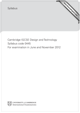 Syllabus Cambridge IGCSE Design and Technology Syllabus code 0445