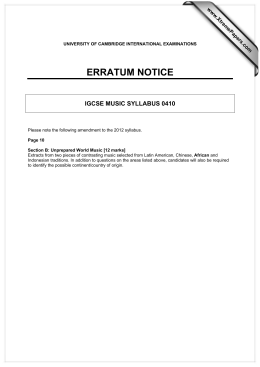 ERRATUM NOTICE IGCSE MUSIC SYLLABUS 0410 www.XtremePapers.com
