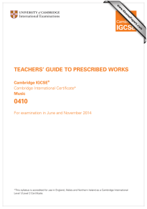0410 TEACHERS' GUIDE TO PRESCRIBED WORKS Cambridge IGCSE Music