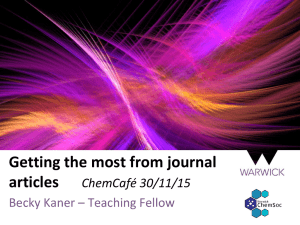 Getting the most from journal articles ChemCafé 30/11/15 Becky Kaner – Teaching Fellow
